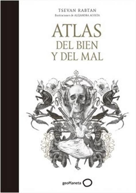 por el bien del 8494100874 atlas del bien y del mal un viaje por lo mejor y lo peor