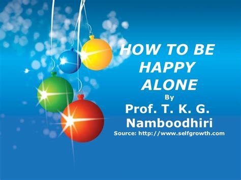 how to a to be alone how to be happy alone