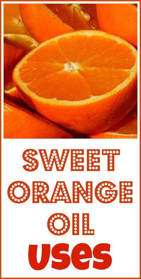 Orange Sweet Essential sweet orange essential benefits sweet orange essential and how to use
