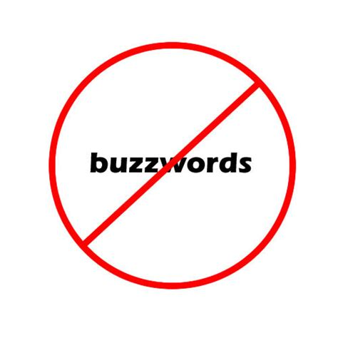 Resume Buzzwords To Avoid 2014 Buzzwords In The Workplace Are Actually Demotivating Employees Thegrindstone