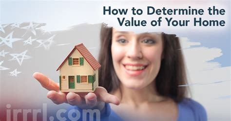 how to determine the value of your home irrrl