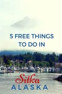 Free Things To Do In 5 Free Things To Do In Sitka Alaska With The World