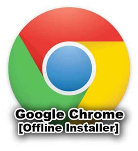google chrome offline download full version free free download google chrome offline installer full latest