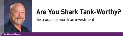 Dds Mba Worth by Howard Speaks Are You Shark Tank Worthy By Howard Farran