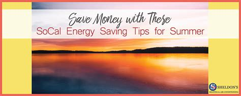 energy saving tips for summer energy saving tips for summer in socal sheldon s heating