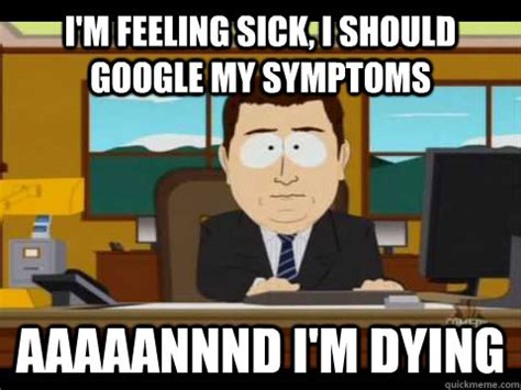 Feeling Sick Memes - 25 most funniest memes about being sick images and pictures