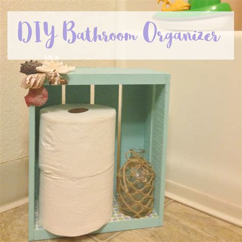 diy bathroom organizers diy bathroom organizer and toilet paper holder simply