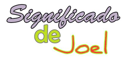 imagenes locas con el nombre joel significado de joel 187 or 237 gen santoral y etimolog 237 a