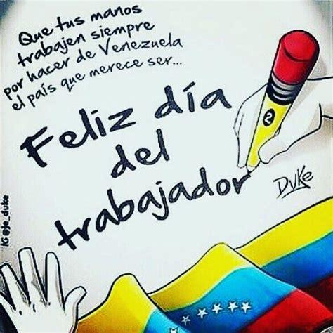 imagenes dios bendice a venezuela las 25 mejores ideas sobre feliz dia del trabajador en