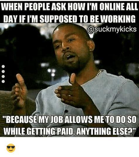 Work Sucks Meme - 25 best memes about work sucks work sucks memes