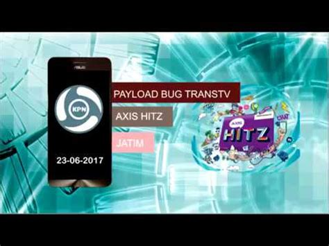 bug baru axis hitz axis hitz wow payload bug transtv bisa connect youtube