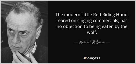 marshall mcluhan quote the modern little red riding hood