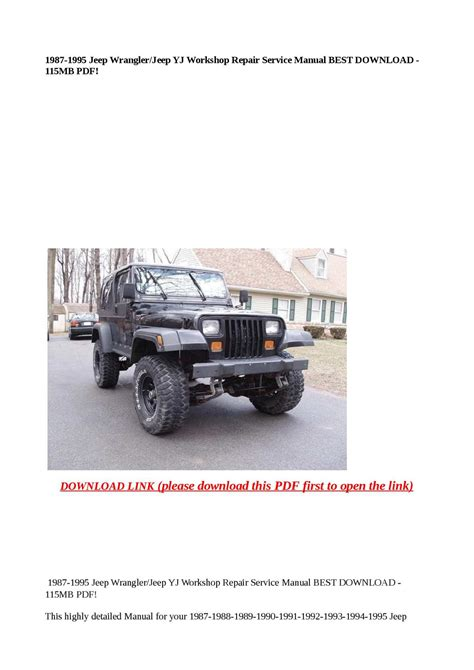 how to download repair manuals 1997 jeep wrangler parental controls calam 233 o 1987 1995 jeep wrangler jeep yj workshop repair service manual best download 115mb pdf