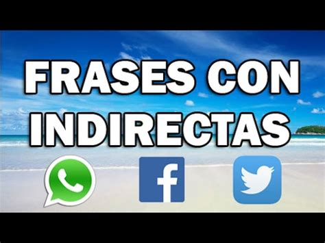 imagenes para whatsapp indirectas estados y frases con indirectas para whatsapp facebook