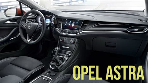 opel insignia 2016 interior 2016 opel astra interior youtube