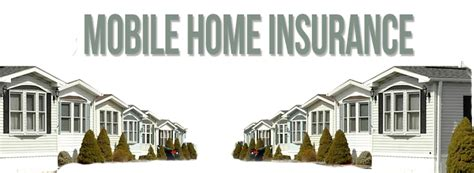 manufactured housing insurance mobile home insurance