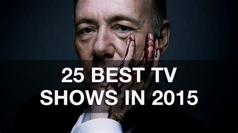 best tv shows top 25 best tv shows 2015 tvpre