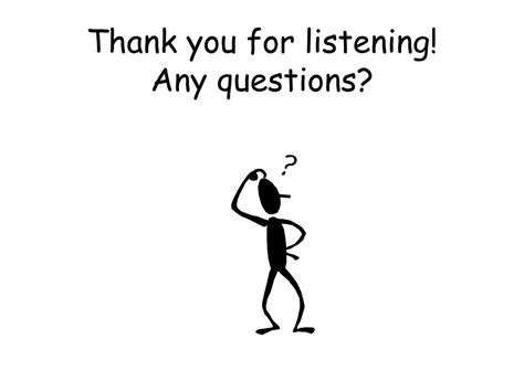 7 For Any by Thank You For Listening To My Presentation Any Questions