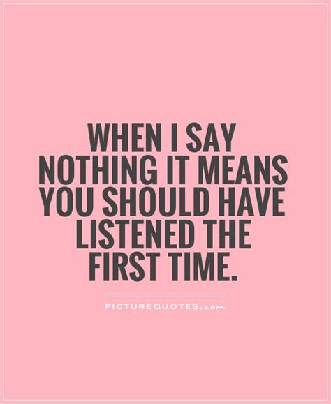 I Say It by Effective Listening Quotes Quotesgram