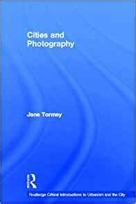 photography routledge introductions to amazon com cities and photography routledge critical introductions to urbanism and the city