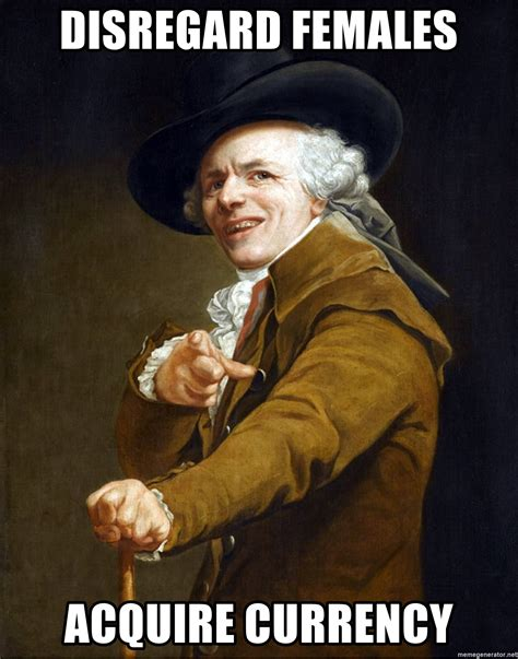 Acquire Currency Meme - disregard females acquire currency ducreux high res