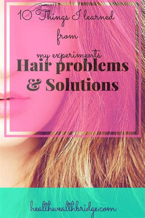 Hair Problem Solutions by Hair Problems And Solutions 10 Things I Learned From My
