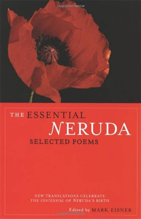 libro pablo neruda selected poems bilingual poems poetry readings of the works of pablo neruda with videos