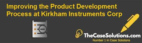 Analysis Of Product Development At Dell Computer Corporation At Essaypedia by Improving The Product Development Process At Kirkham Instruments Corp Solution And