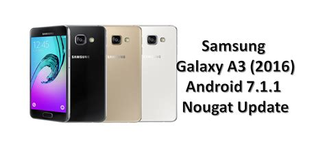 Samsung A3 Edition Samsung Galaxy A3 2016 Edition Found Running On Android 7