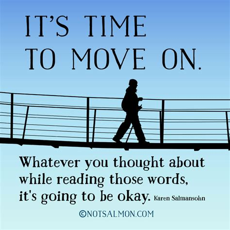 time to move on quotes 14 quotes about moving on salmansohn