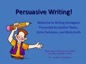 Writing A Persuasive Essay Powerpoint by 5th Grade Writing Strategies Class Persuasive Writing