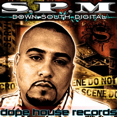 South Park Mexican Spm Dope House Records Hosted By The House Spm