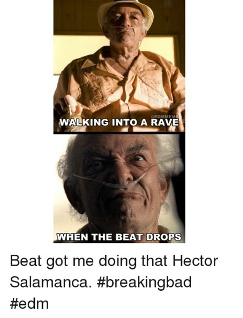 Hector Meme - walking into a rave when the beat drops beat got me doing