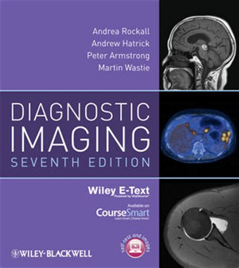 Cd E Book Radiology Principles And Interpretation 6 Edition wiley diagnostic imaging includes wiley e text 7th