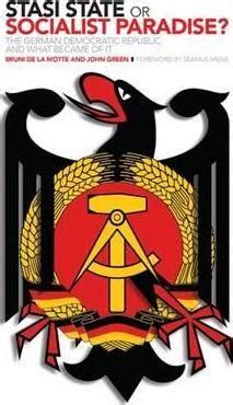 stasi state or socialist paradise bruni de la motte 9780955822865