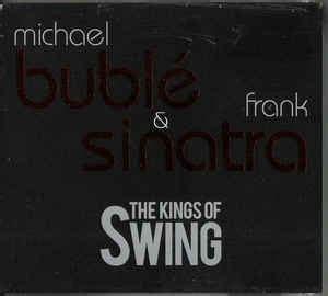kings of swing album michael bubl 233 frank sinatra the kings of swing cd at