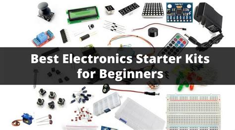 best electronics best electronics starter kits for beginners