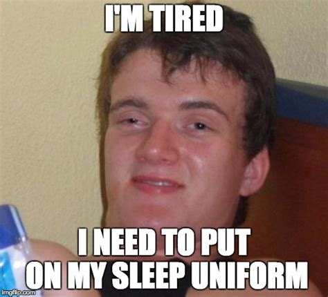 Tired Guy Meme - he meant pajamas imgflip