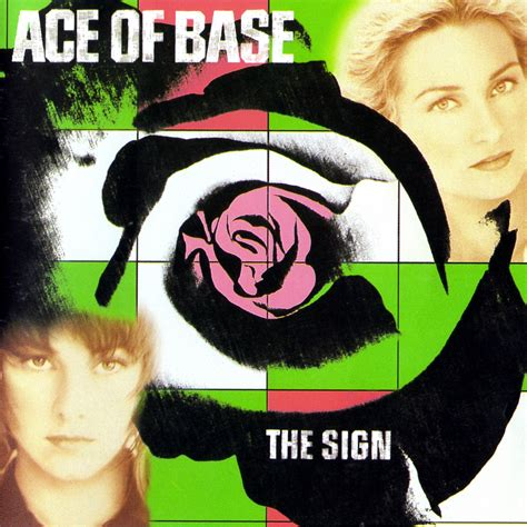 ace of the ace of base the sign ace of base