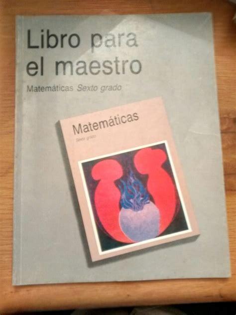 libro matemticas 5 grado sep para el maestro el libro para el maestro matem 225 ticas sexto grado 60
