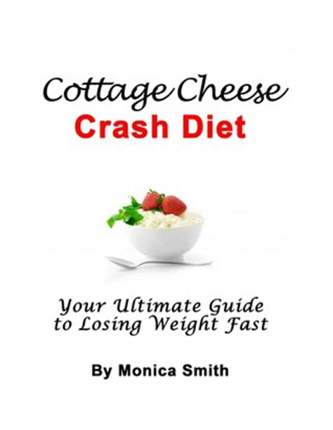 cottage cheese crash diet how to lose weight fast by