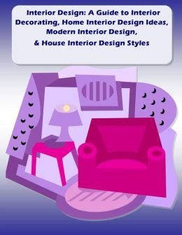 interior design guide interior design a guide to interior decorating home