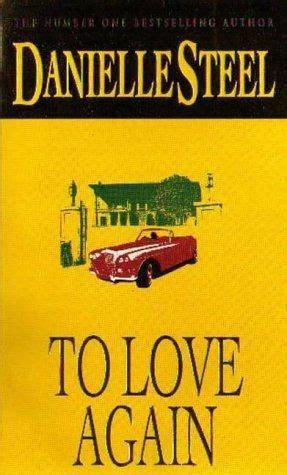 leer libro e how to fall in love gratis descargar to love again by danielle steel libros por leer libros leer y portadas de libros