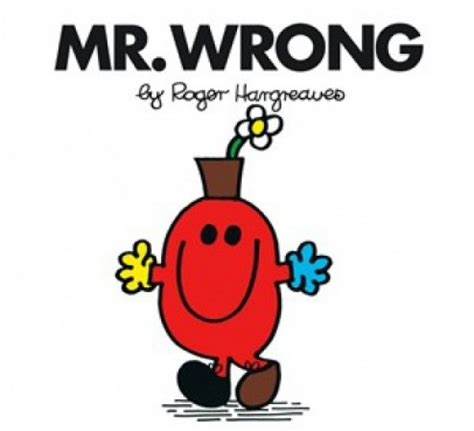 Mr Wrong wrong is always worse what not to do in and business
