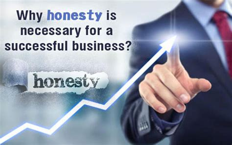 Is Mba Necessary To Be Successful In Business by Why Honesty Is Necessary For A Successful Business