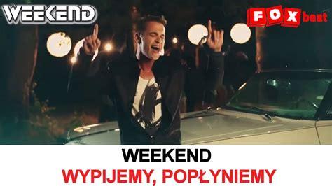 weekend mp3 weekend wypijemy popłyniemy cartezz remix pobierz