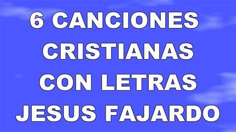 imagenes alegres cristianas m 250 sica cristiana alegres con letras 6 canciones