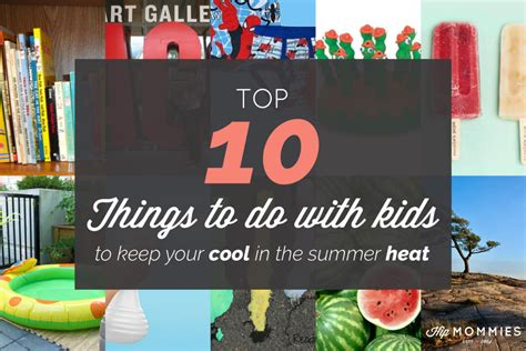 Ways To Keep Cool In The Heat by 10 Things To Do With To Keep Your Cool In The Summer Heat