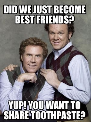 Did We Just Become Best Friends Meme - meme creator did we just become best friends yup you