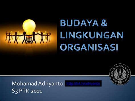 Budaya Organisasi Ori 1 budaya dan lingkungan organisasi